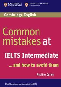 Common Mistakes at Ielts Intermediate : And How to Avoid Them