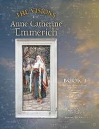 The Visions of Anne Catherine Emmerich (Deluxe Edition)