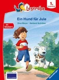 Ein Hund fuer Jule - Leserabe ab 1. Klasse - Erstlesebuch fuer Kinder ab 6 Jahren