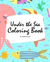 Under the Sea Coloring Book for Children (8x10 Coloring Book / Activity Book)