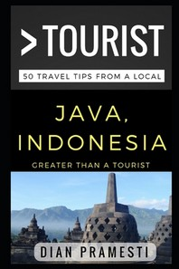 Greater Than a Tourist - Java, Indonesia