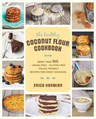 The Healthy Coconut Flour Cookbook