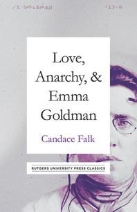 Love, Anarchy, & Emma Goldman