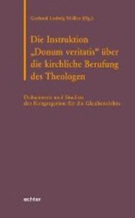 """Die Instruktion """"Donum veritatis"""" ueber die kirchliche Berufung des Theologen"""