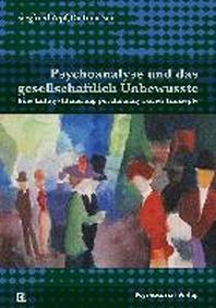 Psychoanalyse und das gesellschaftlich Unbewusste