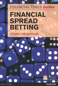 The Financial Times Guide to Spread Betting