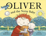 Oliver (Who Travelled Far and Wide) and the Noisy Baby