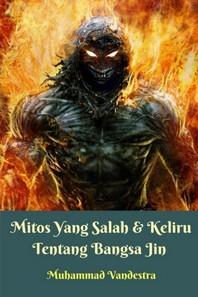 Mitos Yang Salah Dan Keliru Tentang Bangsa Jin Softcover Edition