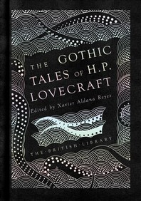 The Gothic Stories of H. P. Lovecraft