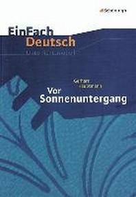 EinFach Deutsch Unterrichtsmodelle. Gerhart Hauptmann: Vor Sonnenuntergang