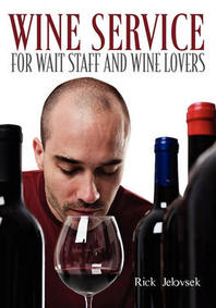 Wine Service for Wait Staff and Wine Lovers
