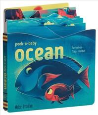 Peek-A-Baby Ocean: Peekaboo Flaps Inside!
