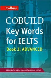 Collins Cobuild Key Words for IELTS Book. 3: Advanced