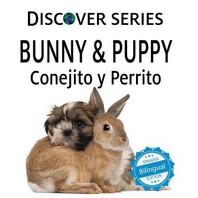 Bunny & Puppy / Conejito y Perrrito