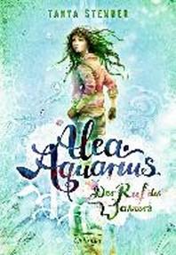 Alea Aquarius 01. Der Ruf des Wassers