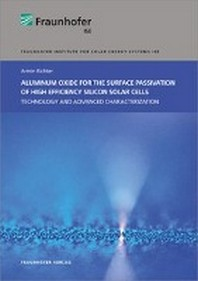 Aluminum Oxide for the Surface Passivation of High Efficiency Silicon Solar Cells