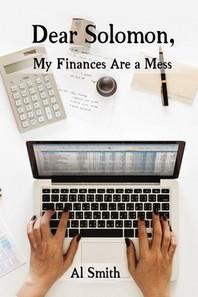Dear Solomon, My Finances Are a Mess