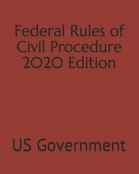 Federal Rules of Civil Procedure 2020 Edition