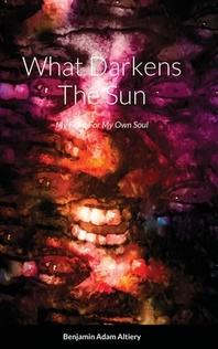 What Darkens The Sun
