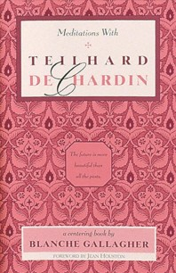 Meditations with Teilhard de Chardin