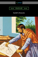 Euclid's Elements (The Thirteen Books)