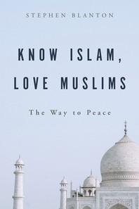 Love Muslims, Know Islam