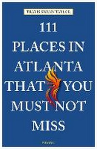 111 Places in Atlanta That You Must Not Miss