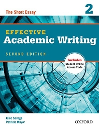 Effective Academic Writing. 2 The Short Essay (with Access code)