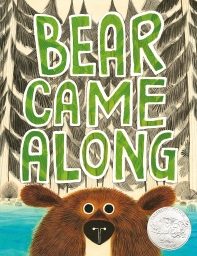 Bear Came Along (A Caldecott Honor Book)