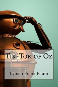 Tik-Tok of Oz Lyman Frank Baum
