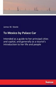 To Mexico by Palace Car