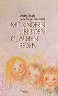 Mit Kindern ueber den Glauben reden