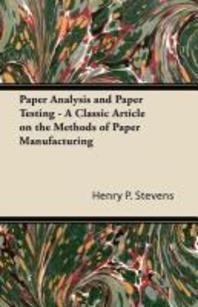 Paper Analysis and Paper Testing - A Classic Article on the Methods of Paper Manufacturing