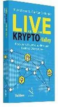 Live aus dem Krypto-Valley: Blockchain, Krypto und die neuen Business ?kosysteme