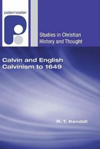 Calvin and English Calvinism to 1649