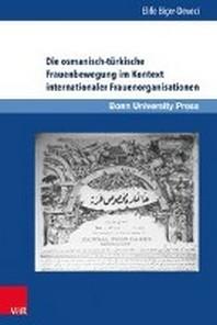 Die Osmanisch-Turkische Frauenbewegung Im Kontext Internationaler Frauenorganisationen