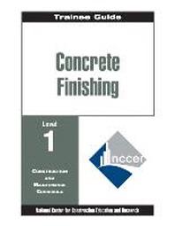 Concrete Finishing Level 1 Trainee Guide, Binder
