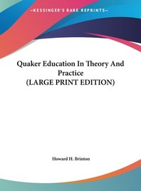 Quaker Education in Theory and Practice