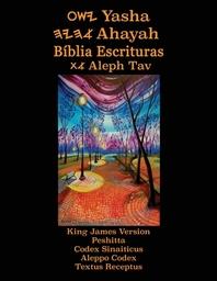 Yasha Ahayah Biblia Escrituras Aleph Tav (Portuguese Edition YASAT Study Bible)