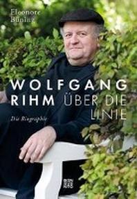 Wolfgang Rihm - ?ber die Linie
