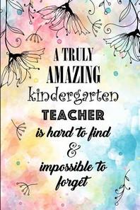 A Truly Amazing Kindergarten Teacher