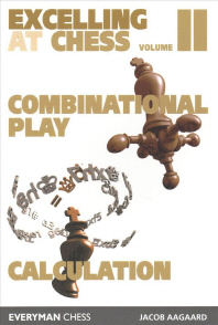 Excelling at Chess Volume 2. Combinational and Calculation