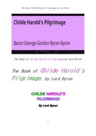 바이런의 해럴드 귀공자의 순례 . The Book of Childe Harold's Pilgrimage, by Lord Byron