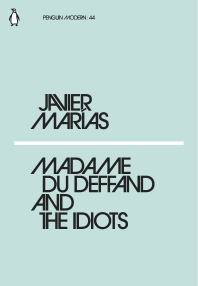 Madame du Deffand and the Idiots (Penguin Modern)