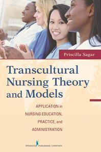 Transcultural Nursing Theory and Models