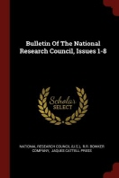 Bulletin of the National Research Council, Issues 1-8