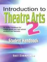 Introduction to Theatre Arts 2 Student Handbook