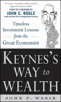 Keynes's Way to Wealth  Timeless Investment Lessons from The Great Economist