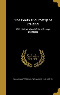 The Poets and Poetry of Ireland