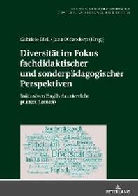 Diversitaet im Fokus fachdidaktischer und sonderpaedagogischer Perspektiven